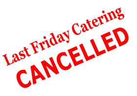 Last Friday Catering CANCELLED